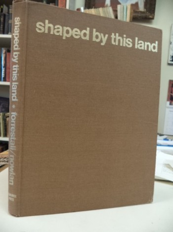 Image for Shaped By This Land [inscribed by Forrestall]