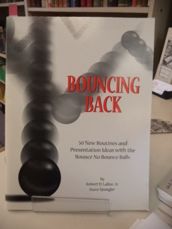 Image for BOUNCING BACK, 50 NEW ROUTINES AND PRESENATION IDEAS WITH THE BOUNCE NO BOUNCE BALLS