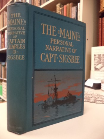 Image for The Maine: An Account of Her Destruction In Havana Harbor. The Personal Narrative of Captain Charles D. Sigsbee