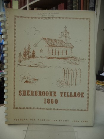 Image for Sherbrooke Village 1860 [1966 Restoration Proposal / Feasibility  Study]