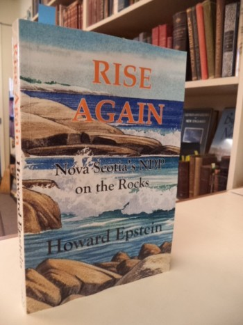 Image for Rise Again,  Nova Scotia's NDP on the Rocks
