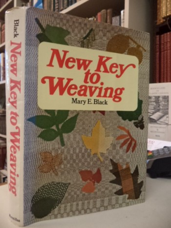Image for New Key to Weaving: A Textbook of Hand Weaving for the Beginning Weaver [inscribed]