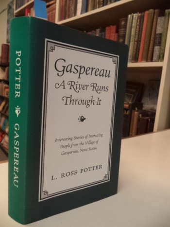 Image for Gaspereau: A River Runs through It: Interesting Stories of Interesting People from the Village of Gaspereau, Nova Scotia