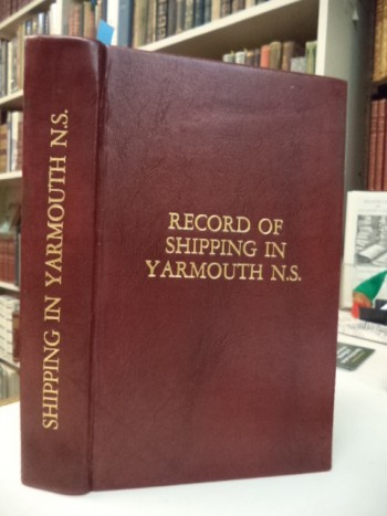 Image for Record Of The Shipping Of Yarmouth, N.S. Containing A List Of Vessels Owned In The County of Yarmouth Since its Settlement In 1761, Chronologically Arranged