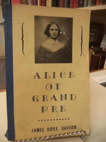 Image for Alice of Grand Pre.  Alice T. Shaw and her Grand Pre Seminary.  Female Education in Nova Scotia and New Brunswick