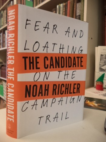 Image for The Candidate: Fear and Loathing on the Campaign Trail [signed]
