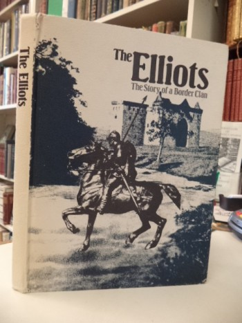 Image for The Elliots. The Story of a Border Clan