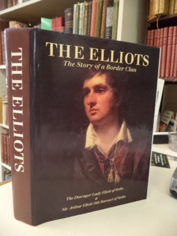 Image for The Elliots. The Story of a Border Clan. A Genealogical History.