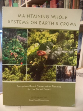 Image for Maintaining Whole Systems on Earth's Crown: Ecosystem-Based Conservation Planning for the Boreal Forest