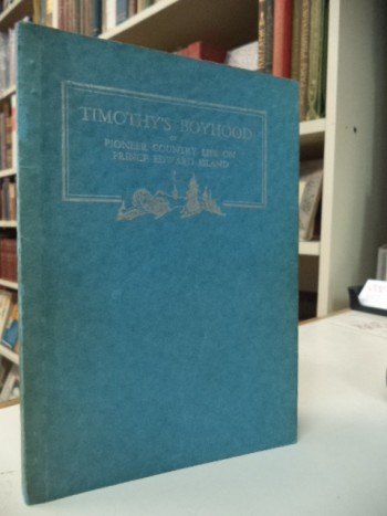 Image for Timothy's Boyhood or Pioneer Country Life on Prince Edward Island [signed]