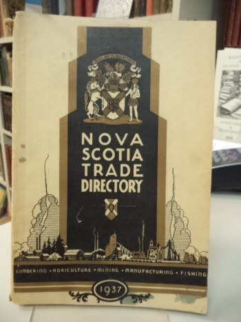 Image for Nova Scotia Trade Directory. Including Directory of Products made by Nova Scotia Manufacturing Industries. 1937