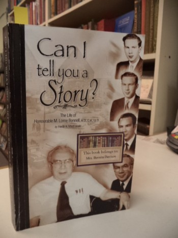 Image for Can I Tell You A Story? The Life of Honourable M. Lorne Bonnell