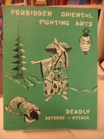 Image for Forbidden Oriental Fighting Arts: Deadly Defense and Attack.