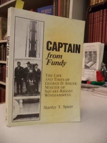 Image for Captain From Fundy. The Life and Times of George T. Spicer, Master of Square - Rigged Windjammers