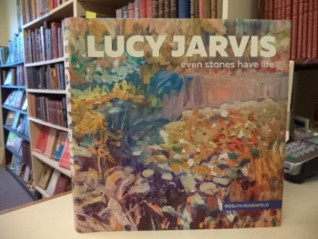 Image for Lucy Jarvis: Even Stones Have Life [signed]