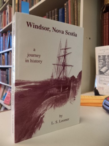 Image for Windsor, Nova Scotia. A Journey in History.
