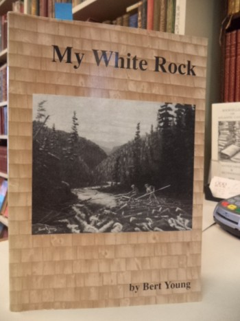 Image for My White Rock. Reminiscences of White Rock Mills.