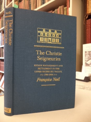 Image for The Christie Seigneuries: Estate Management and Settlement in the Upper Richelieu Valley, 1760-1854 (Studies on the History of Quebec/Études d?histoire du Quebec)