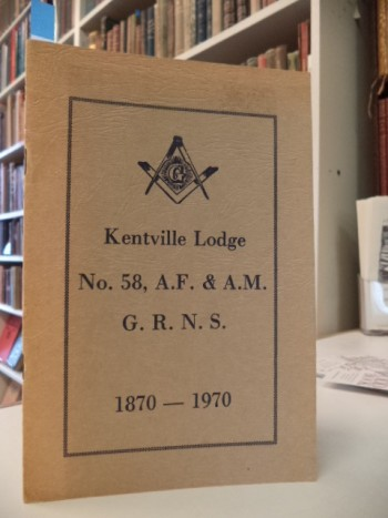 Image for The First Century of Kentville Lodge. 1870-1970, No. 58, A.F. & A.M. G.R.N.S.