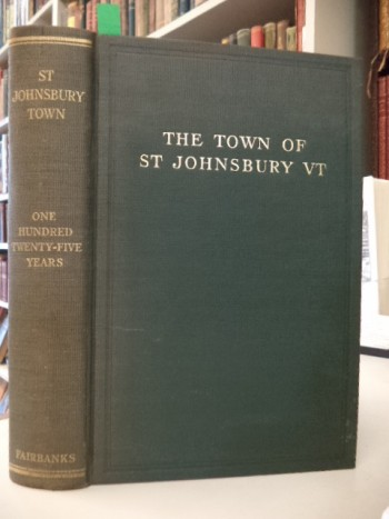 Image for The Town of St Johnsbury VT: A Review of One Hundred Twenty-Five Years to the Anniversary Pageant 1912