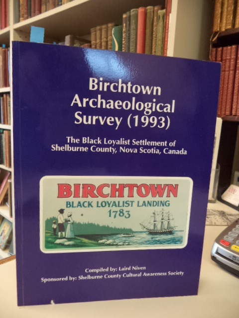 Image for Birchtown Archaeological Survey (1993) The Black Loyalist Settlement of Shelburne County, Nova Scotia, Canada