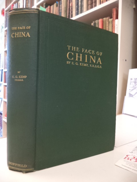 Image for The Face of China. Travels in East, North, Central and Westren China, with some account of the new schools, universities, missions, and the old religious sacred places of Confucianism, Buddhism, and Taoism.