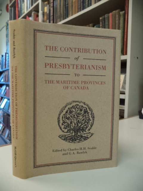 Image for The Contribution of Presbyterianism to the Maritime Provinces of Canada (Mcgill-Queen's Studies in the History of Religion)