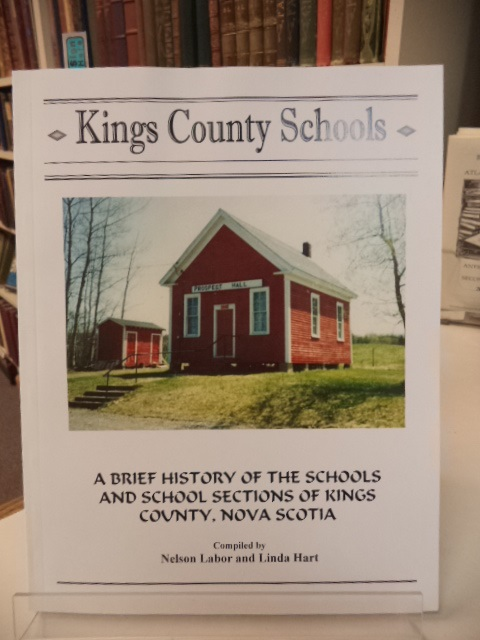 Image for Kings County Schools.  A Brief History of the Schools and School Sections of Kings County, Nova Scotia
