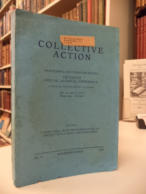 Image for Collective Action : proceedings and verbatim record, fifteenth annual national conference, May 26 and 27, 1937, Hamilton, Ontario. [Interdependence Vol. 14]