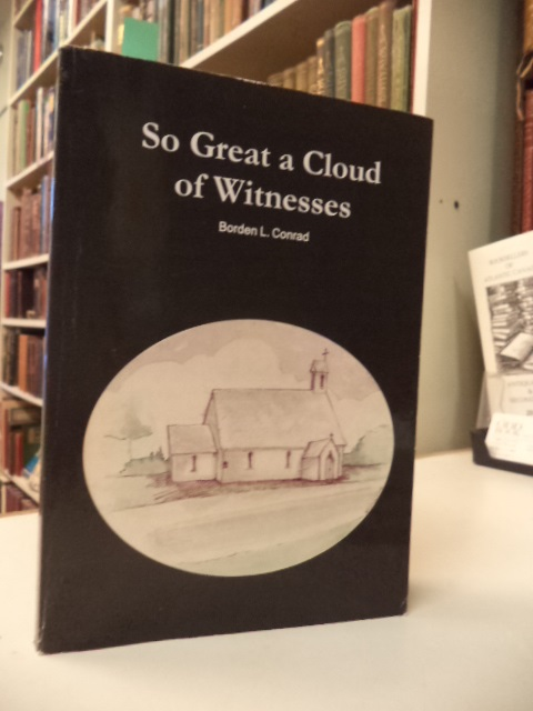 Image for So Great a Cloud of Witnesses. [The Story of the Past of the Church of St. John the Evangelist, Eagle Head, Soil for the Nurture of St. John's of the Future]