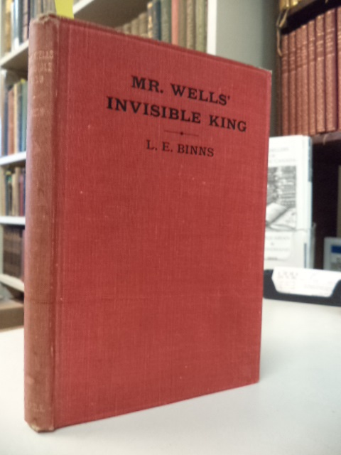 Image for Mr. Wells' Invisible King. A Criticism