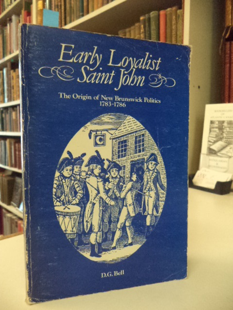 Image for Early Loyalist Saint John.  The Origin of New Brunswick Politics 1783-1786