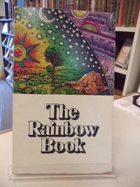 Image for The Rainbow Book: Being a Collection of Essays & Illustrations Devoted to Rainbows in Particular & Spectral Sequences in General. Focusing on the Meaning of Color (Physically & Metaphysically) from Ancient to Modern Times