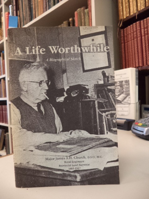 Image for A Life Worthwhile: A Biographical Sketch Major James A. H. Church, S.S.O., M.C.