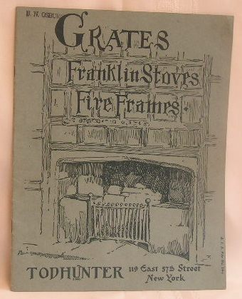 Image for Grates, Franklin Stoves & Fire Frames: Authentic reproductions of Antique Originals